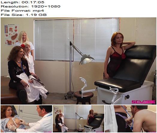 Severe Sex Films - Creepy Gynecologist Gangbang (1 of 3) - Female Domination - Strap on, Fem Dom